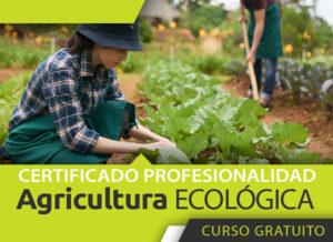 Curso de Agricultura Ecológica con Certificado de Profesionalidad